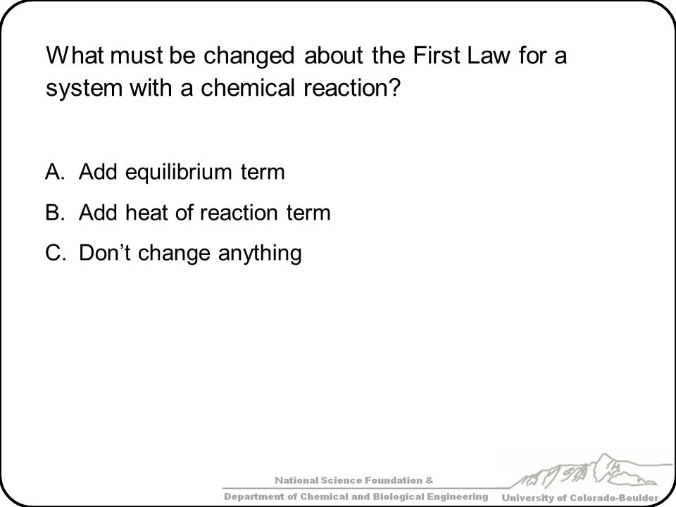What must be changed about the First Law for a system with a chemical reaction