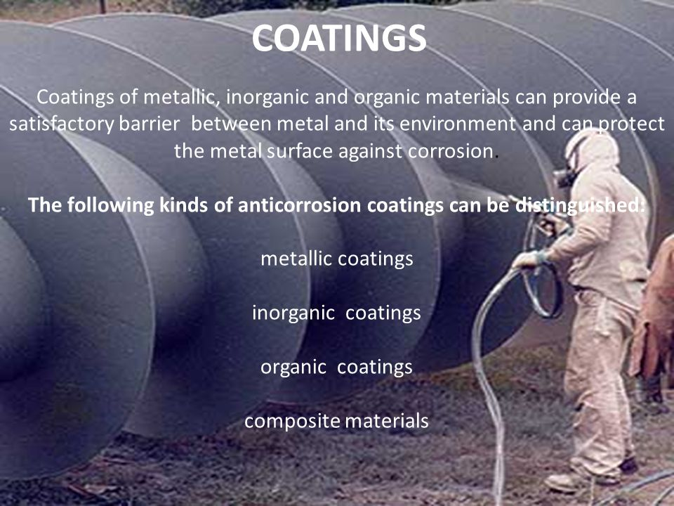 The following kinds of anticorrosion coatings can be distinguished: