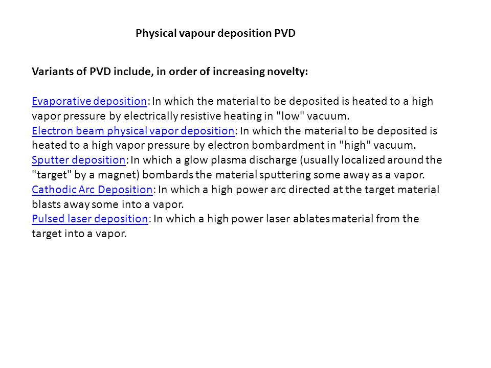 Physical vapour deposition PVD