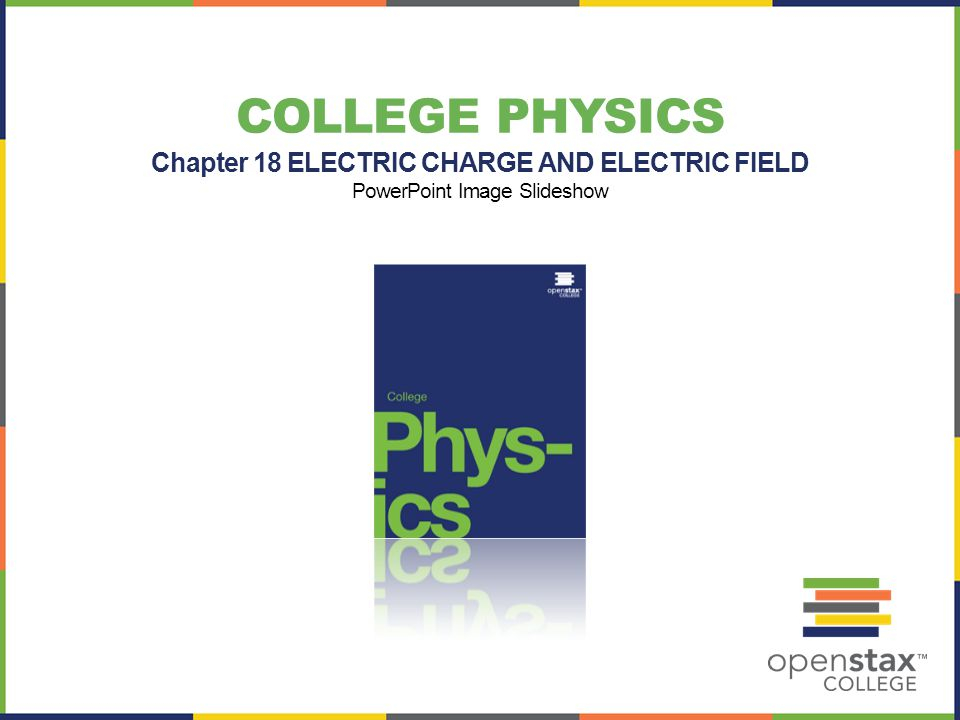 Chapter 18 ELECTRIC CHARGE AND ELECTRIC FIELD