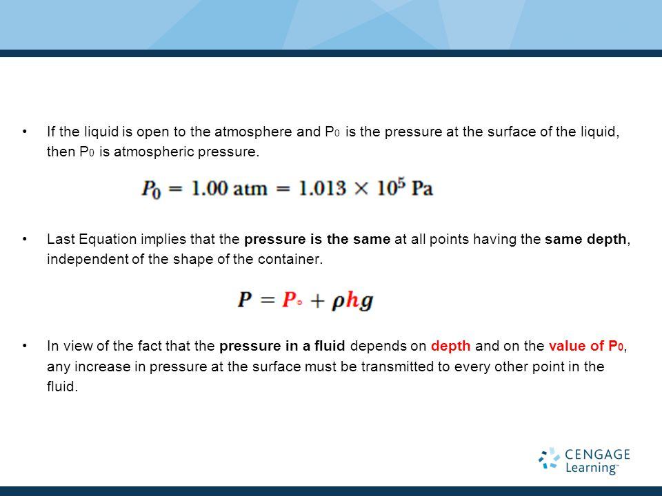 If the liquid is open to the atmosphere and P0 is the pressure at the surface of the liquid, then P0 is atmospheric pressure.