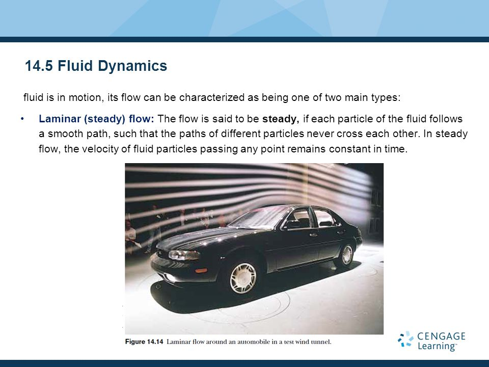 14.5 Fluid Dynamics fluid is in motion, its flow can be characterized as being one of two main types: