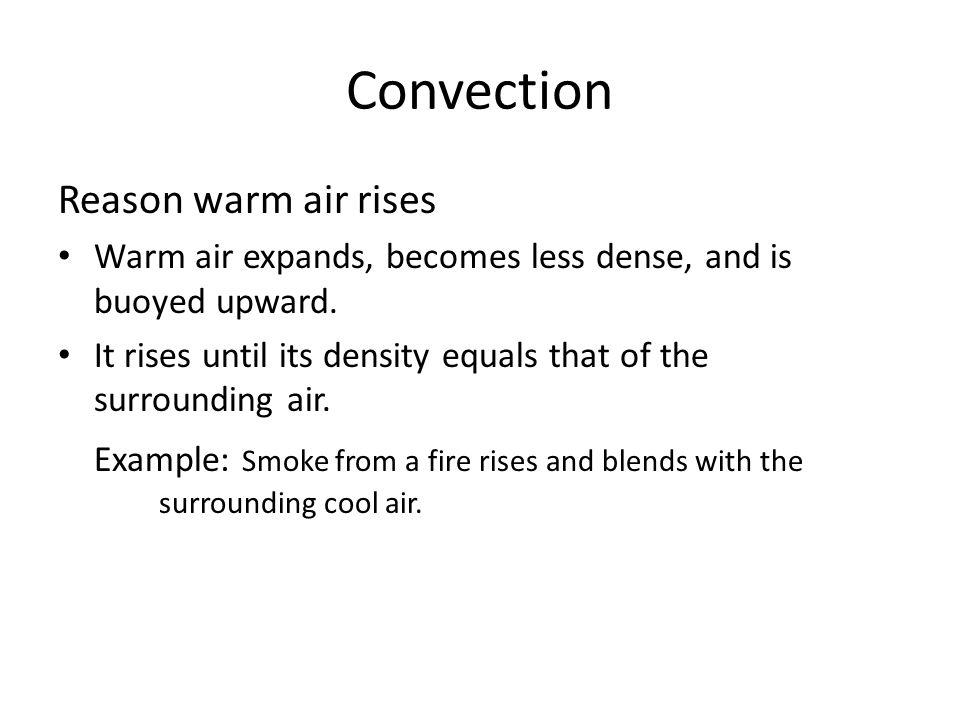 Convection Reason warm air rises