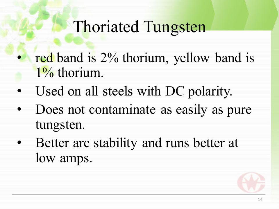 Thoriated Tungsten red band is 2% thorium, yellow band is 1% thorium.