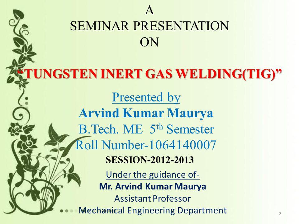 TUNGSTEN INERT GAS WELDING(TIG)