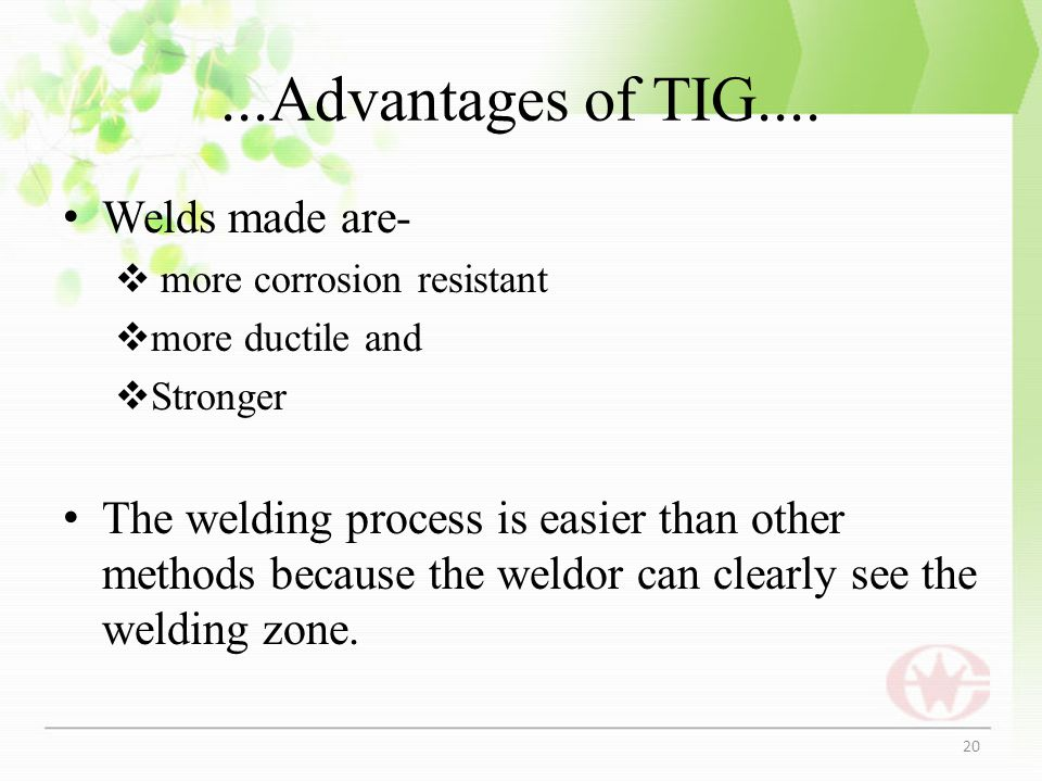 ...Advantages of TIG.... Welds made are-