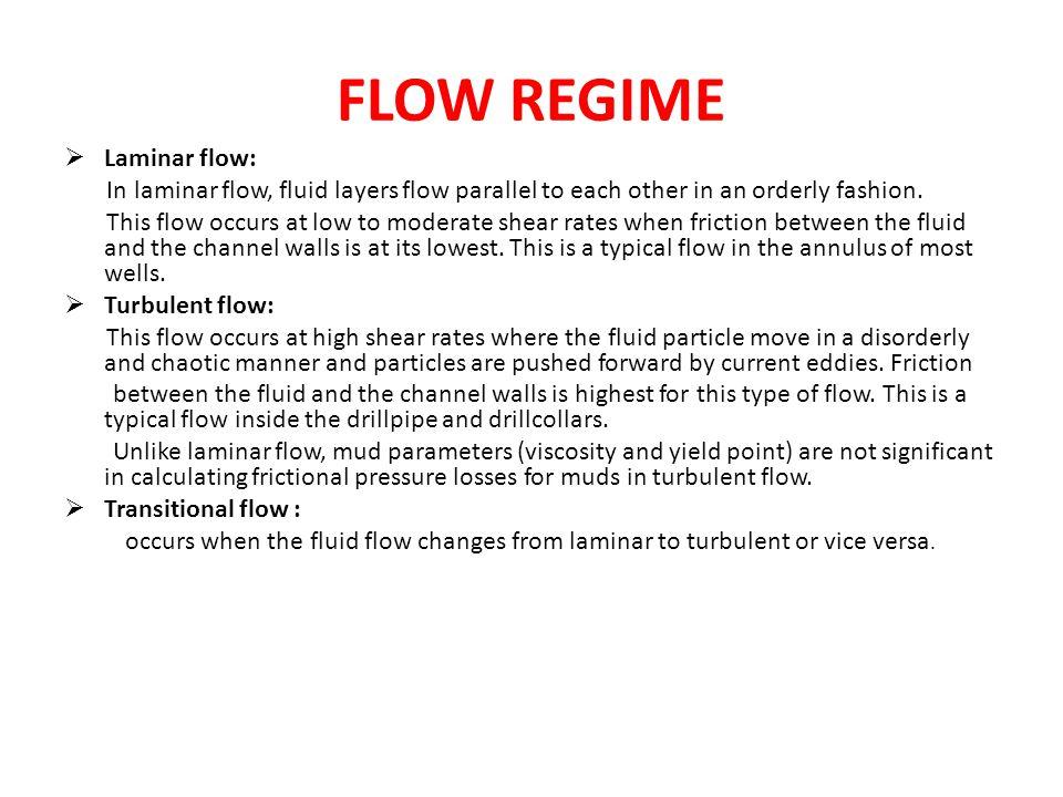 FLOW REGIME Laminar flow:
