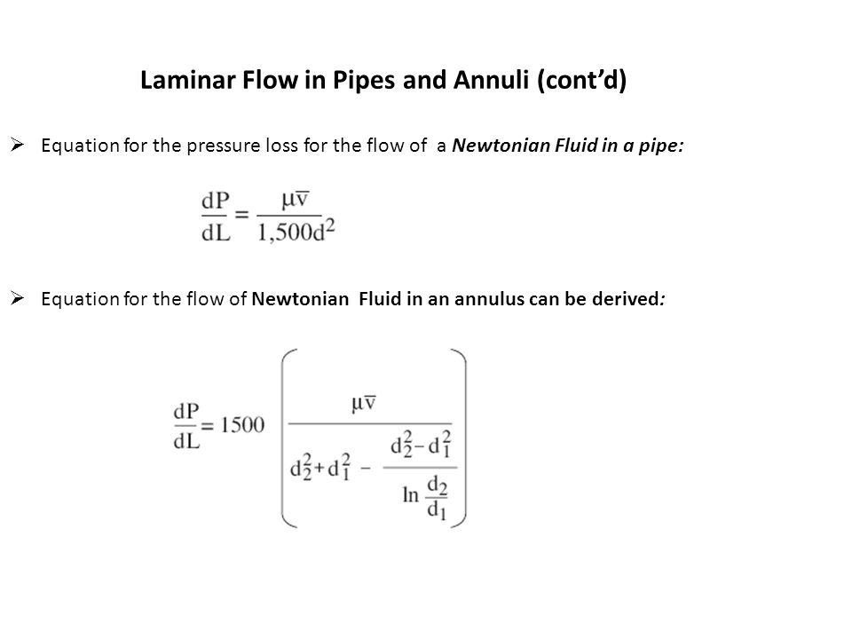 Laminar Flow in Pipes and Annuli (cont'd)