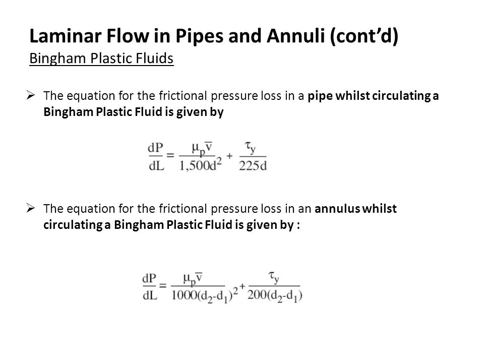 Laminar Flow in Pipes and Annuli (cont'd) Bingham Plastic Fluids