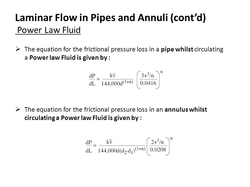 Laminar Flow in Pipes and Annuli (cont'd) Power Law Fluid