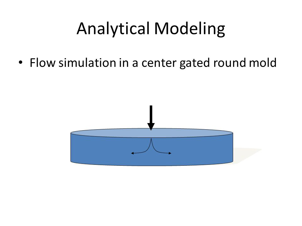 Analytical Modeling Flow simulation in a center gated round mold