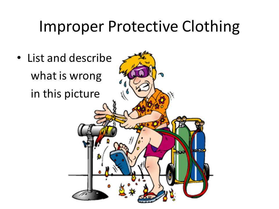 Improper Protective Clothing