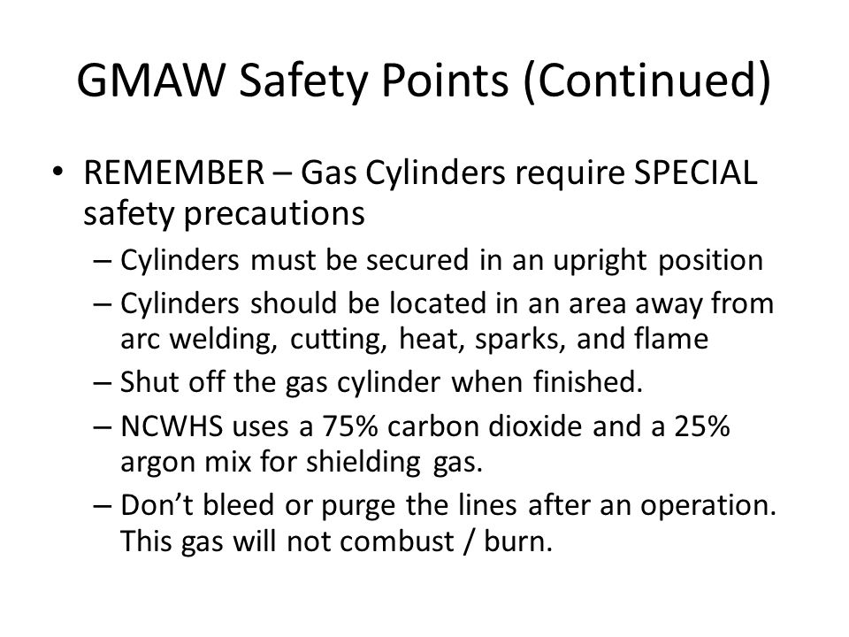 GMAW Safety Points (Continued)