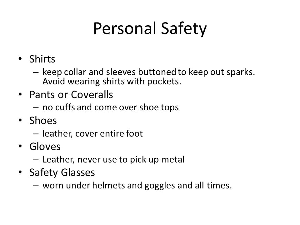 Personal Safety Shirts Pants or Coveralls Shoes Gloves Safety Glasses