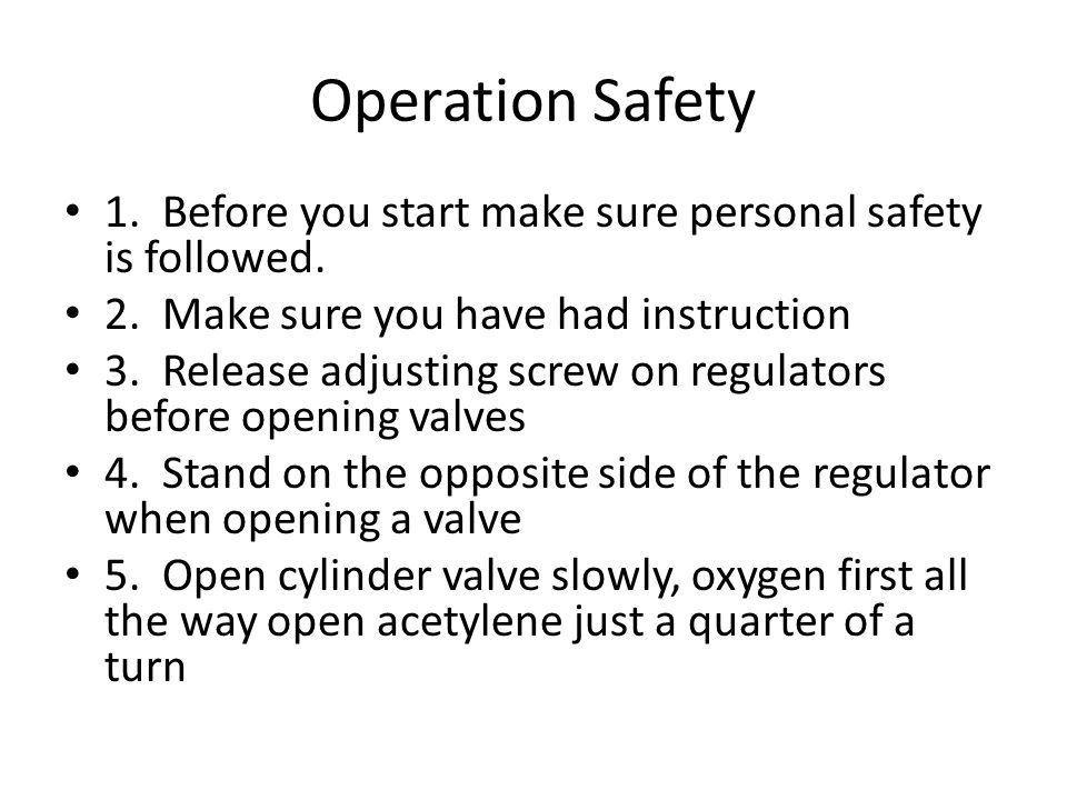 Operation Safety 1. Before you start make sure personal safety is followed. 2. Make sure you have had instruction.