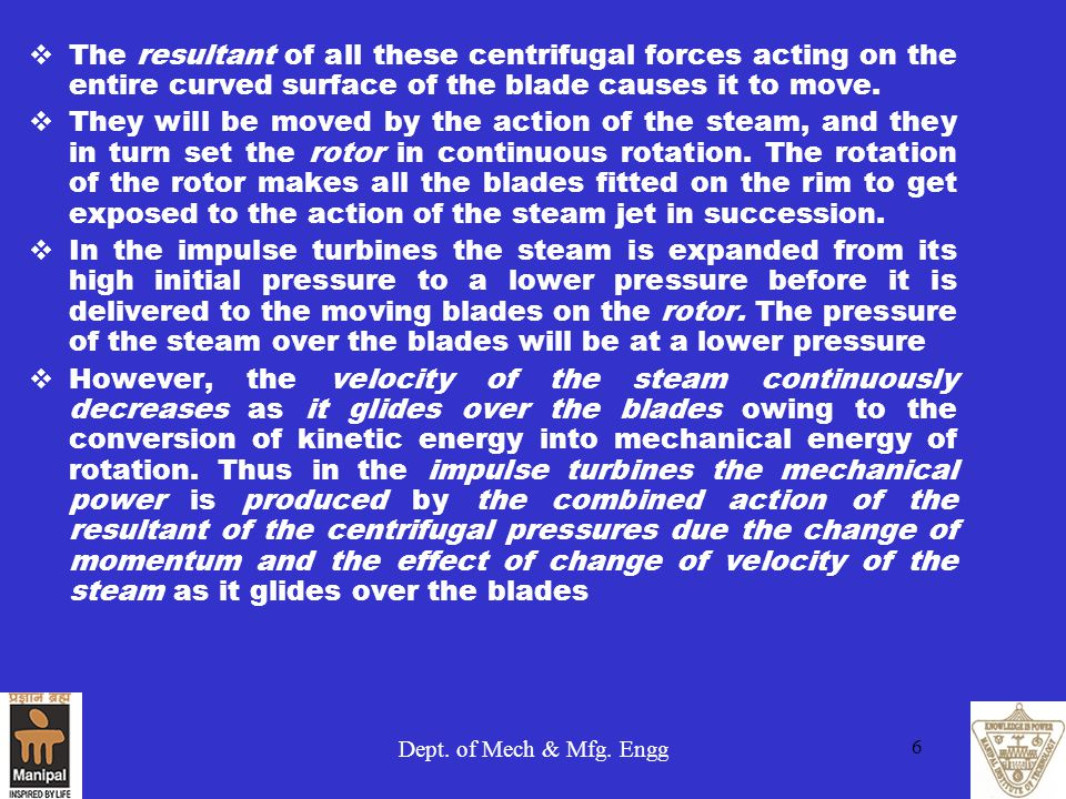 The resultant of all these centrifugal forces acting on the entire curved surface of the blade causes it to move.