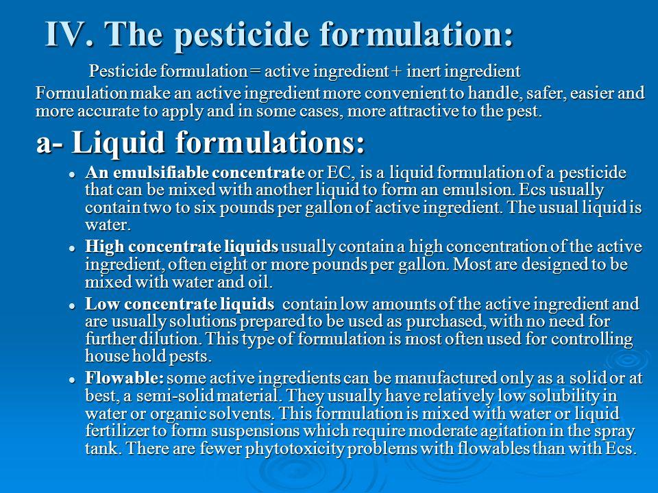 IV. The pesticide formulation: