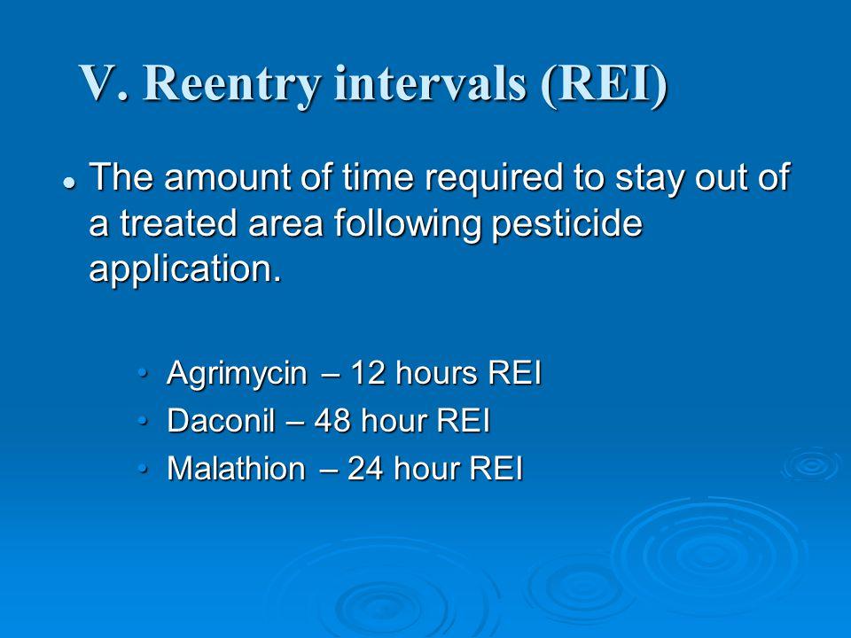 V. Reentry intervals (REI)