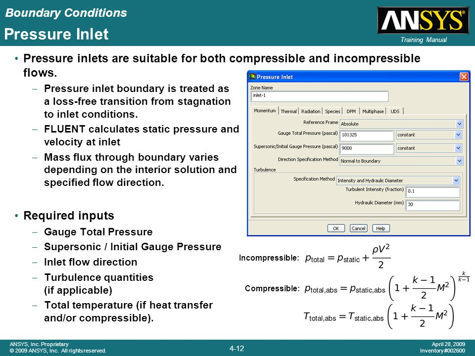 Pressure Inlet Pressure inlets are suitable for both compressible and incompressible flows.