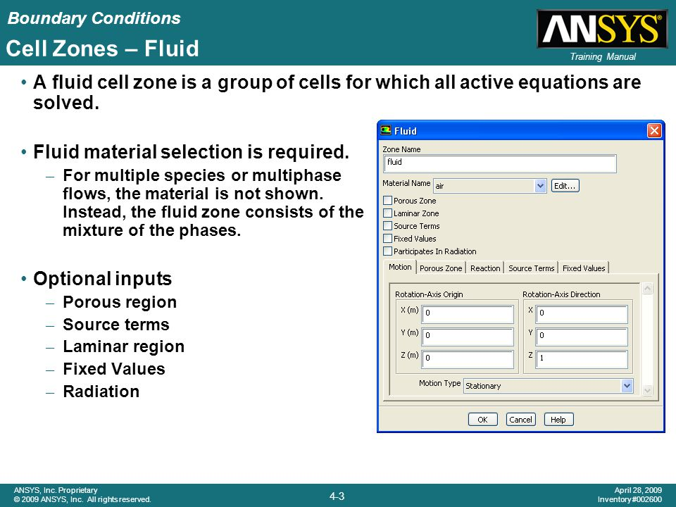 Cell Zones – Fluid A fluid cell zone is a group of cells for which all active equations are solved.