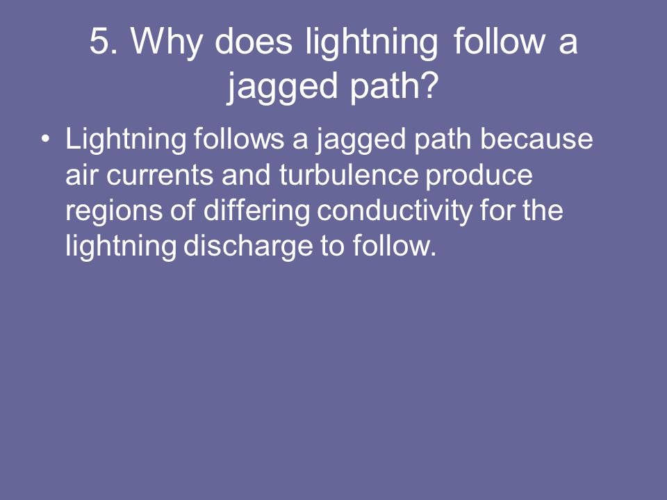 5. Why does lightning follow a jagged path