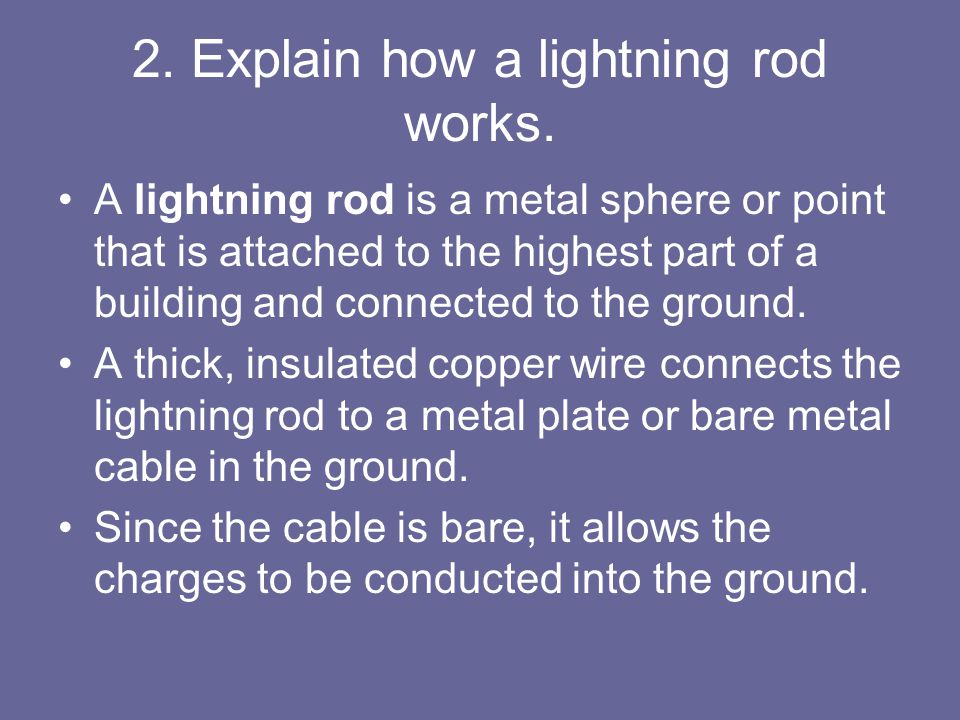 2. Explain how a lightning rod works.