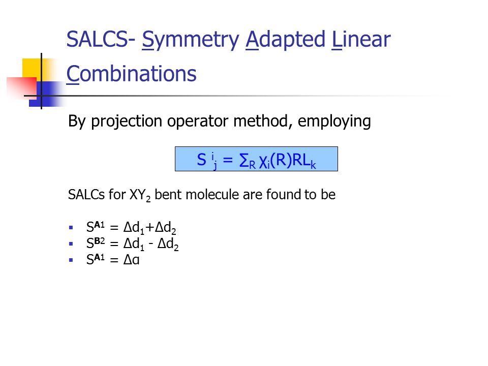 SALCS- Symmetry Adapted Linear Combinations