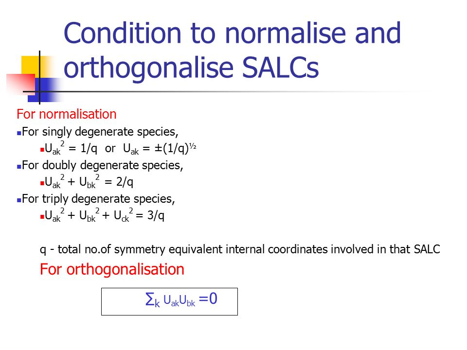 Condition to normalise and orthogonalise SALCs