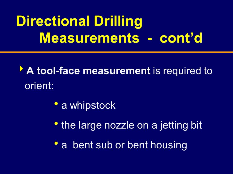 Directional Drilling Measurements - cont'd