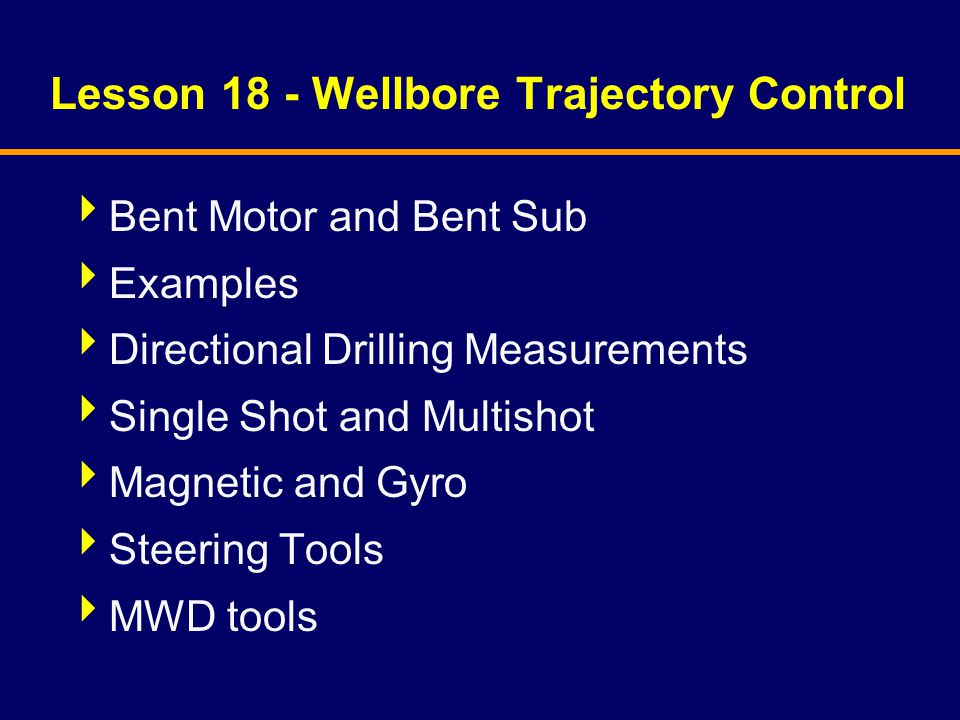 Lesson 18 - Wellbore Trajectory Control