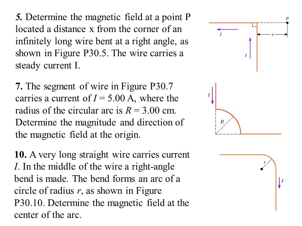 5. Determine the magnetic field at a point P located a distance x from the corner of an infinitely long wire bent at a right angle, as shown in Figure P30.5. The wire carries a steady current I.