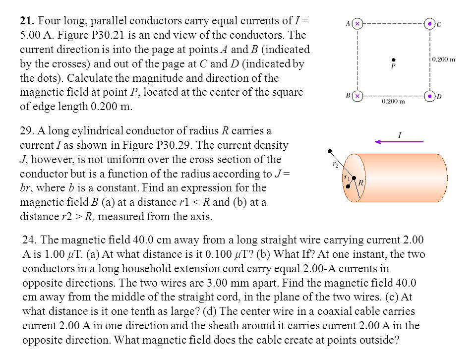 21. Four long, parallel conductors carry equal currents of I = 5. 00 A