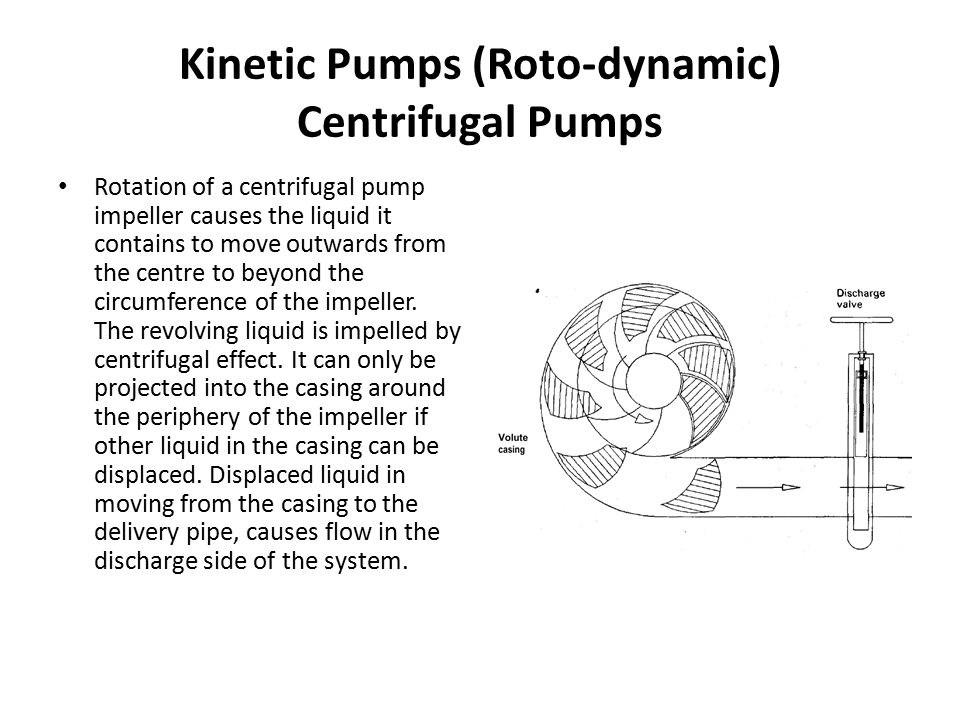 Kinetic Pumps (Roto-dynamic) Centrifugal Pumps