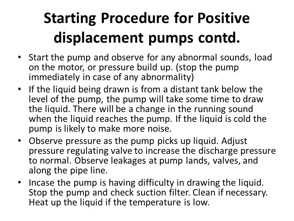 Starting Procedure for Positive displacement pumps contd.