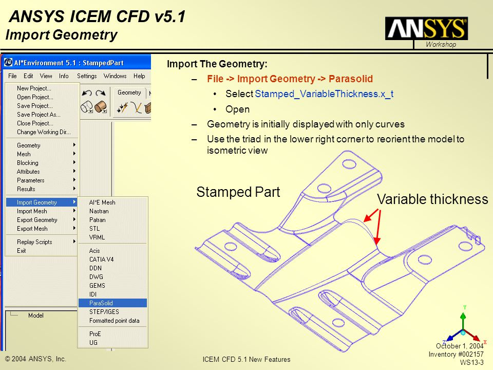 Import Geometry Stamped Part Variable thickness Import The Geometry: