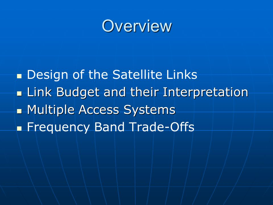 Overview Design of the Satellite Links
