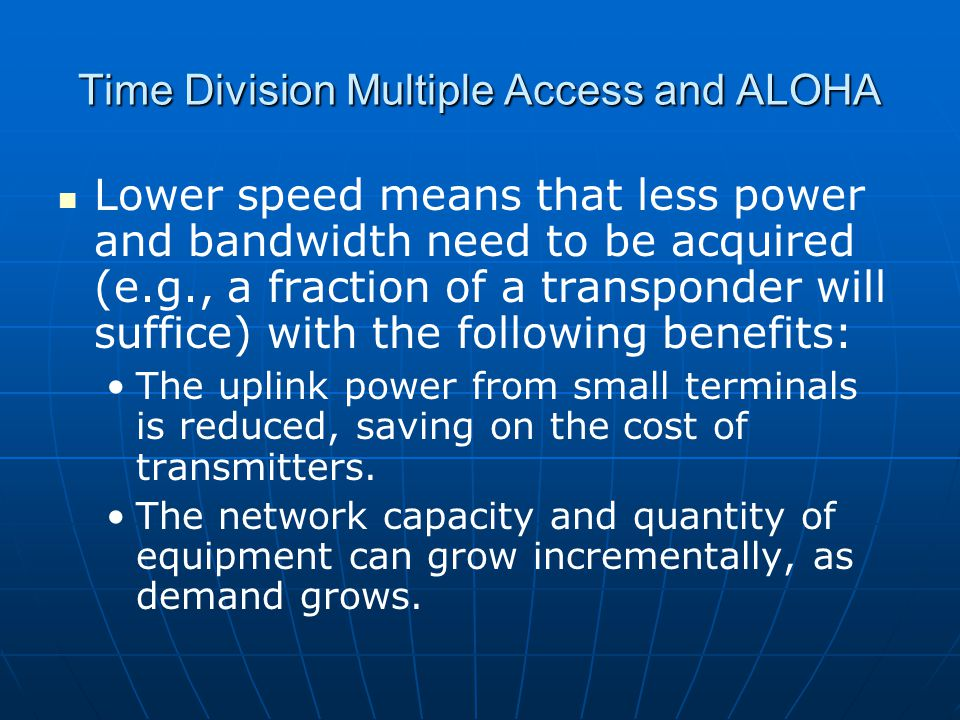 Time Division Multiple Access and ALOHA