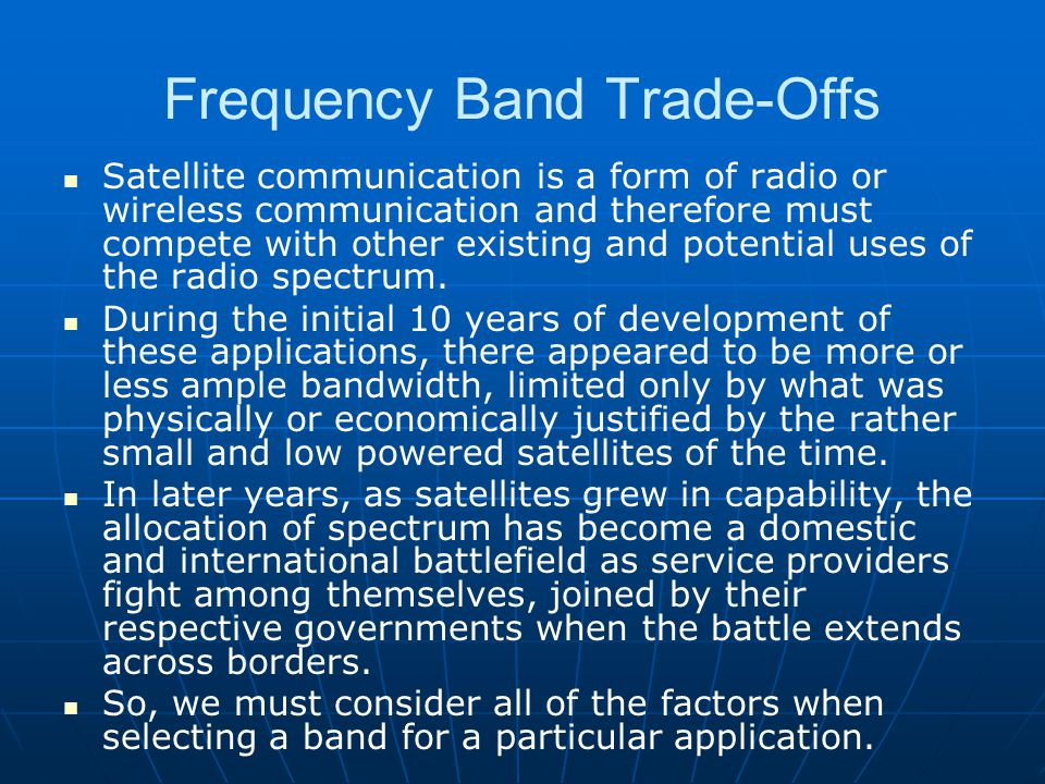 Frequency Band Trade-Offs