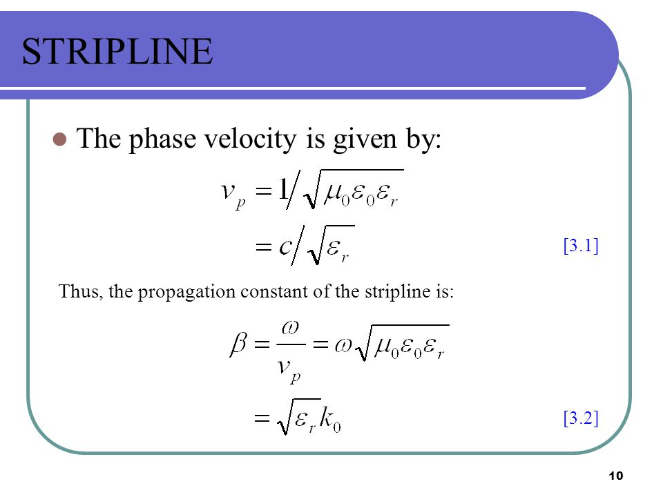 STRIPLINE The phase velocity is given by: