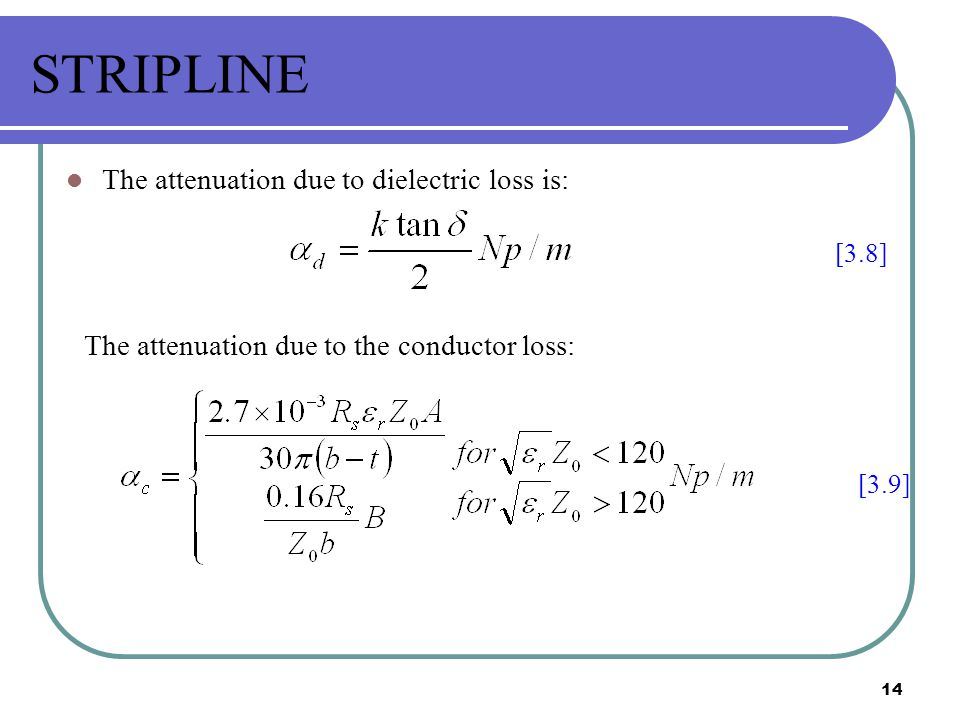 STRIPLINE The attenuation due to dielectric loss is: