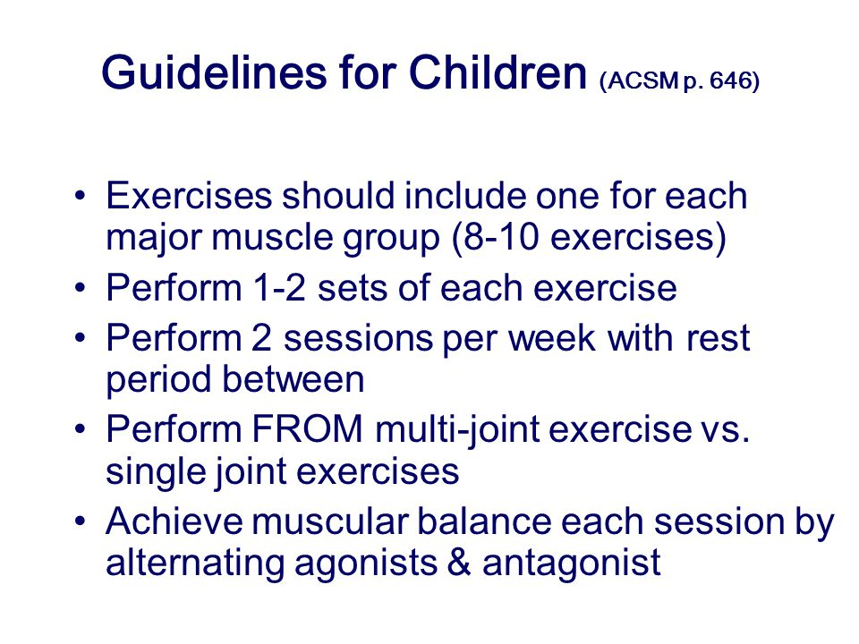 Guidelines for Children (ACSM p. 646)