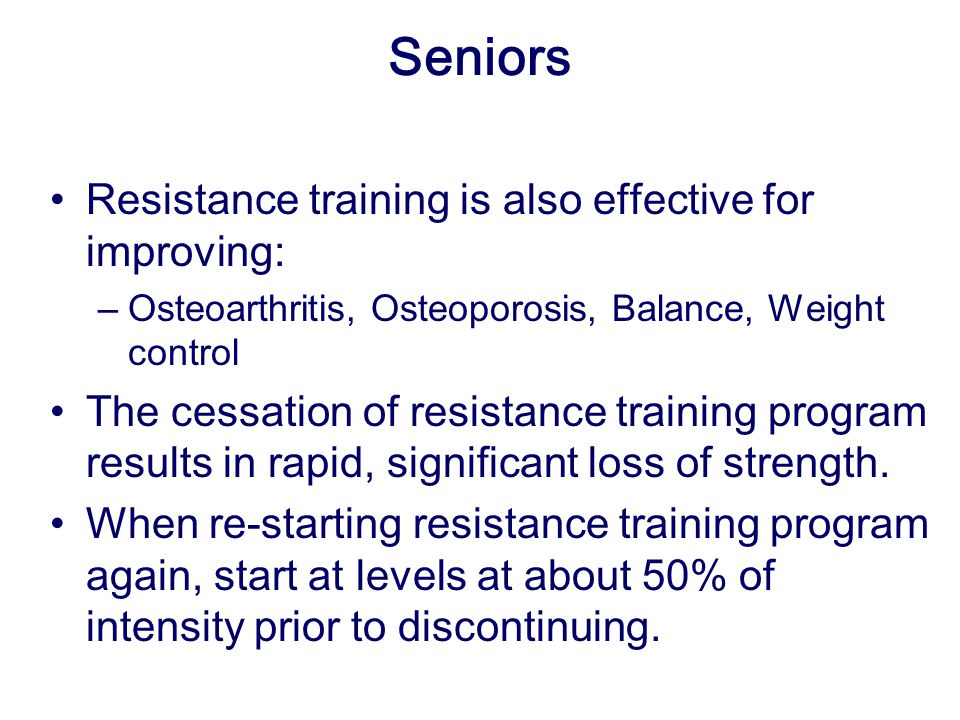 Seniors Resistance training is also effective for improving: