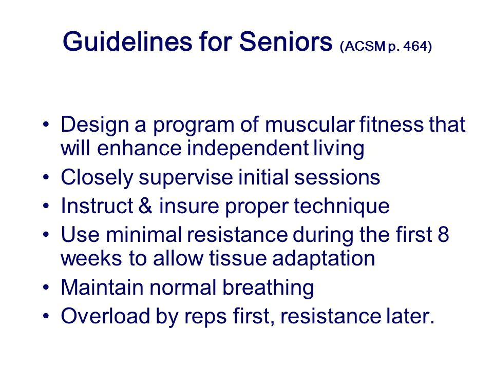 Guidelines for Seniors (ACSM p. 464)
