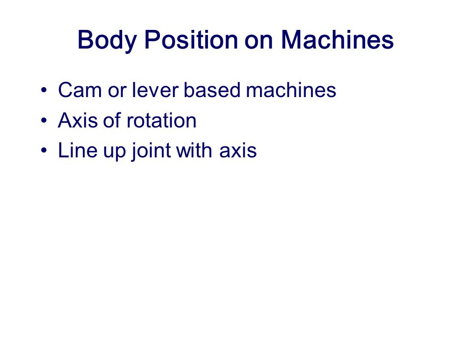 Body Position on Machines