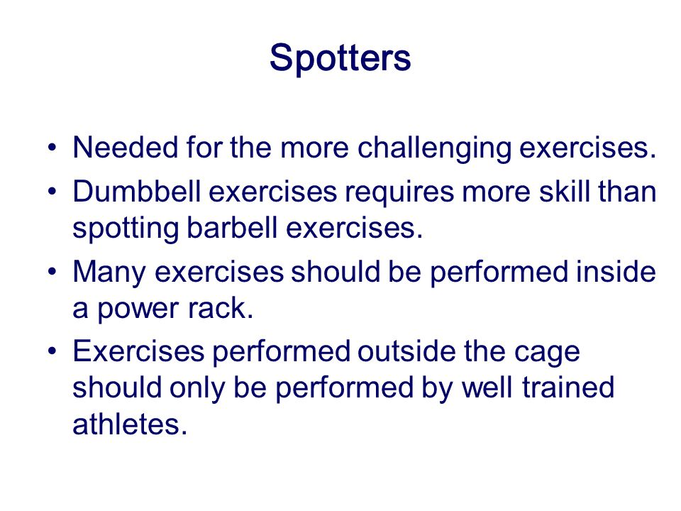 Spotters Needed for the more challenging exercises.