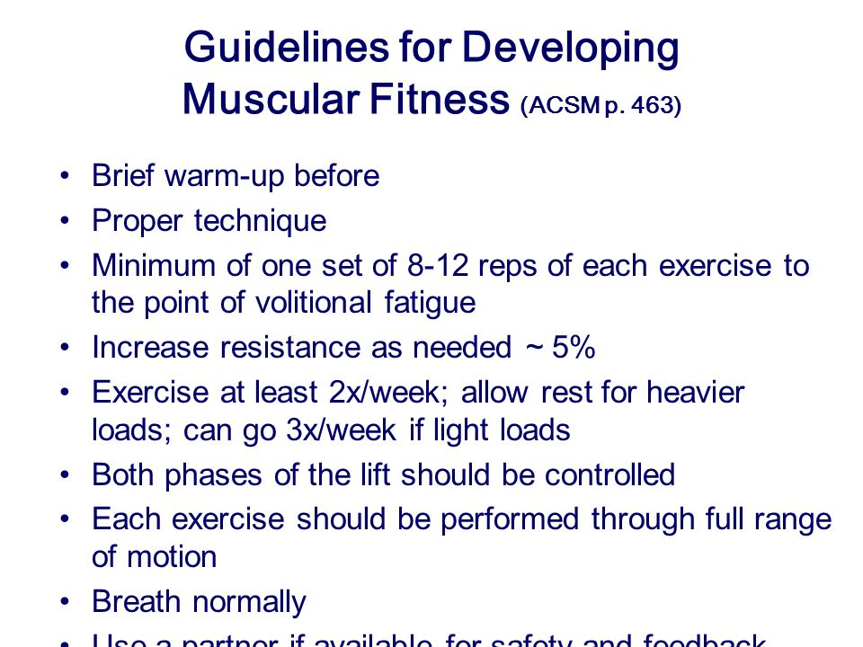 Guidelines for Developing Muscular Fitness (ACSM p. 463)
