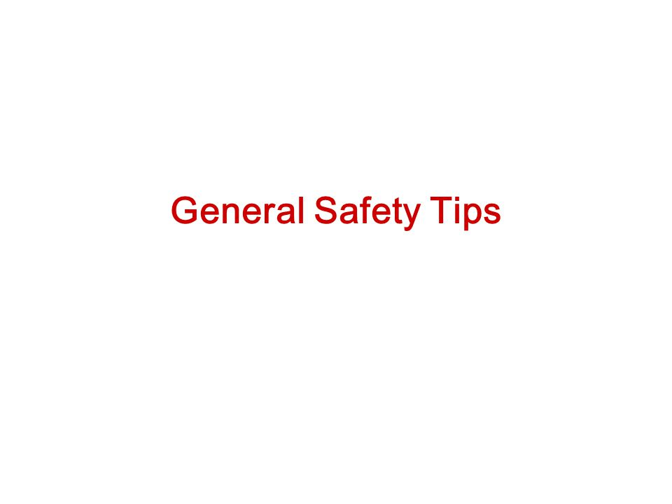 General Safety Tips