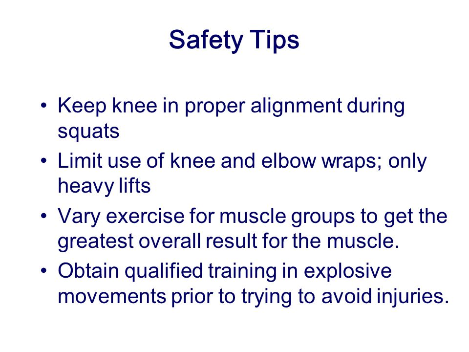 Safety Tips Keep knee in proper alignment during squats