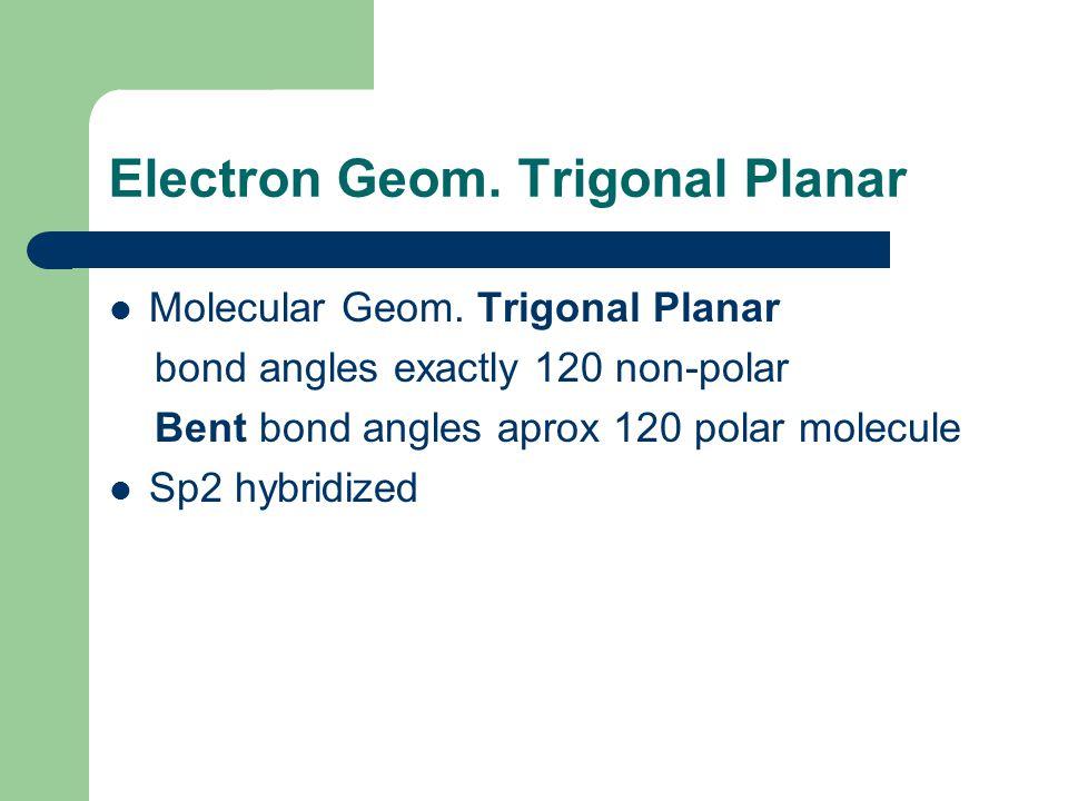 Electron Geom. Trigonal Planar