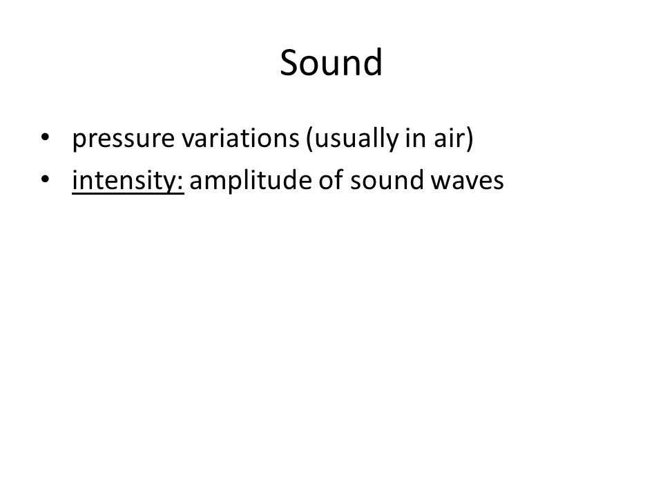 Sound pressure variations (usually in air)